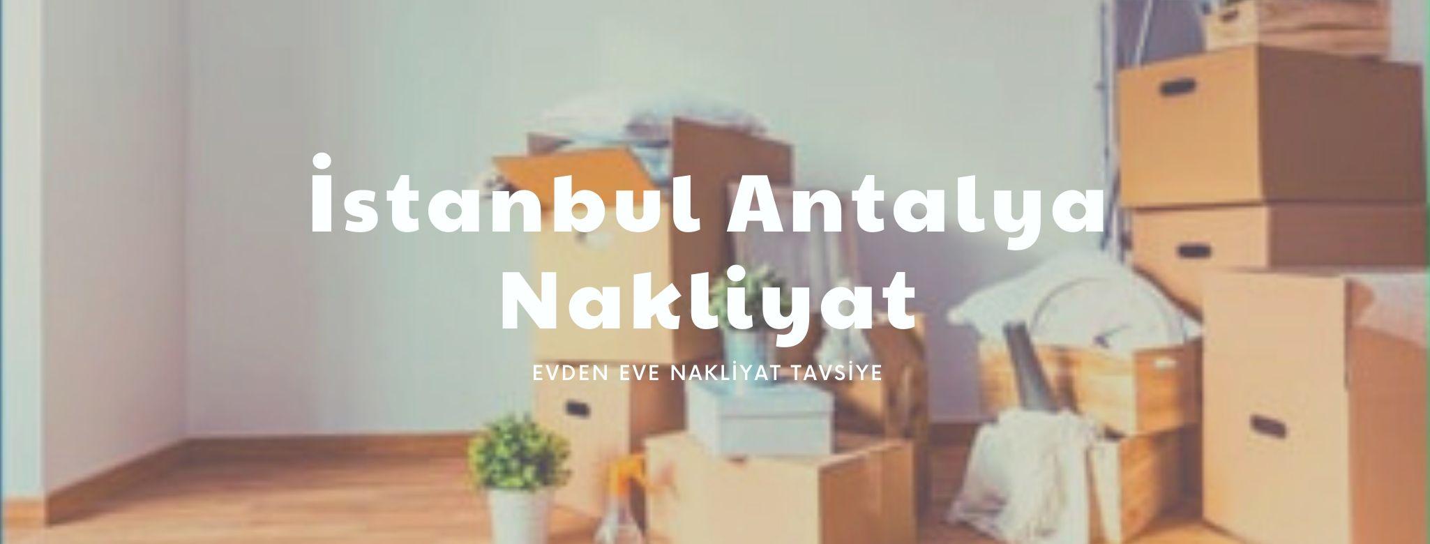 İstanbul Antalya evden eve taşımacılık