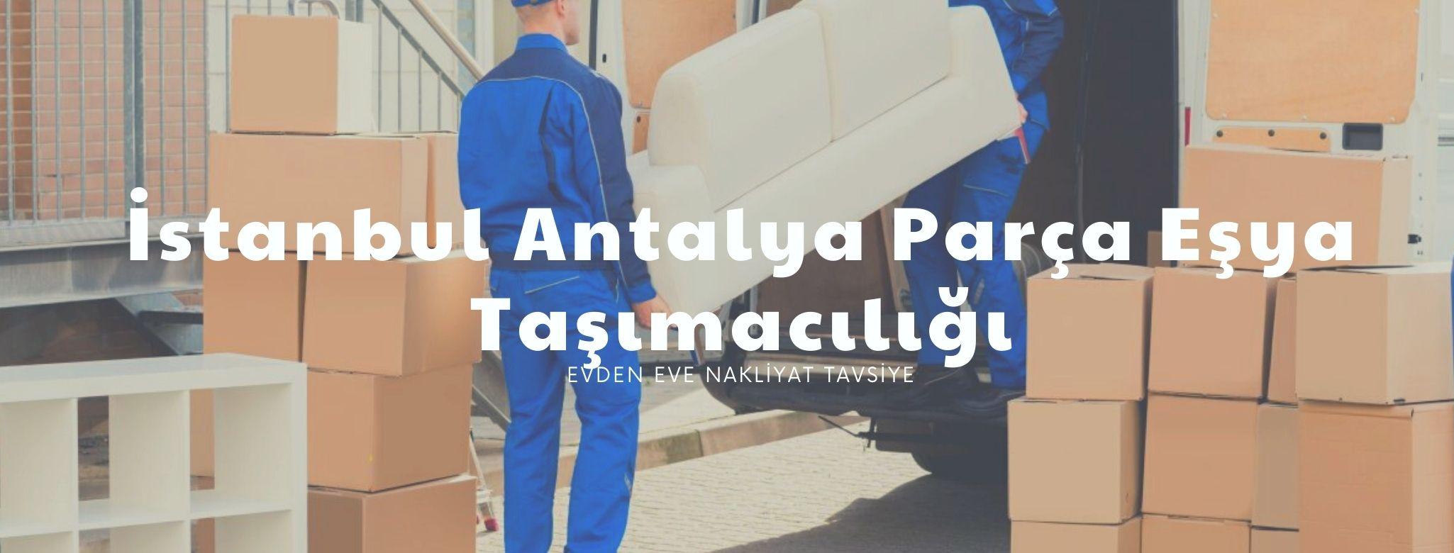 Antalya İstanbul parsiyel taşımacılığı